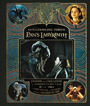 Guillermo del Toro's Pan's Labyrinth: Inside the Creation of a Modern Fairy Tale, Hardcover