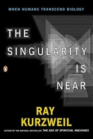 The Singularity Is Near: When Humans Transcend Biology, Paperback