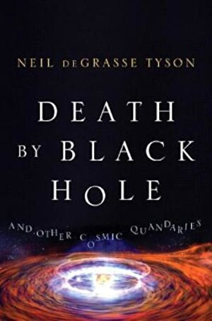 Death by Black Hole: And Other Cosmic Quandaries, Hardcover