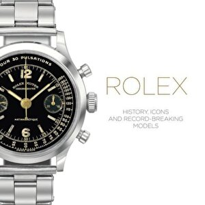 Rolex: History, Icons and Record-Breaking Models, Hardcover
