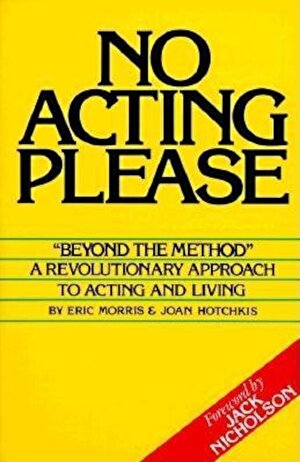No Acting Please: A Revolutionary Approach to Acting and Living, Paperback