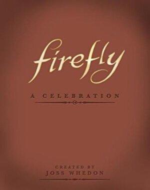 Firefly: A Celebration, Hardcover