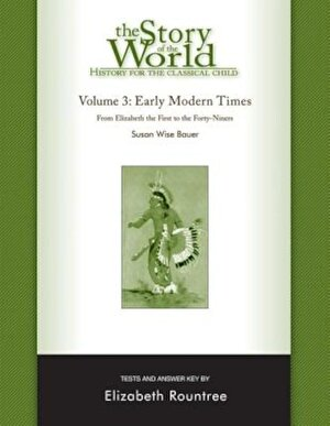 The Story of the World Test Book and Answer Key: Volume 3: Early Modern Times, Paperback