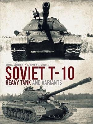 Soviet T-10 Heavy Tank and Variants, Hardcover
