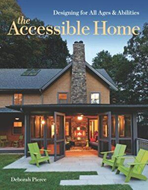 The Accessible Home: Designing for All Ages and Abilities, Paperback