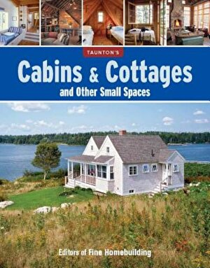 Cabins & Cottages and Other Small Spaces, Paperback
