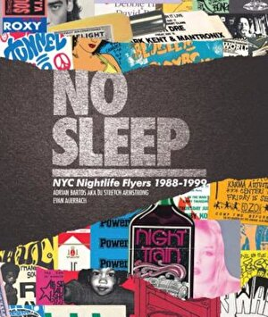 No Sleep: NYC Nightlife Flyers 1988-1999, Hardcover