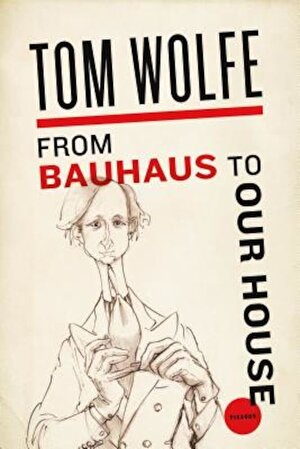 From Bauhaus to Our House, Paperback