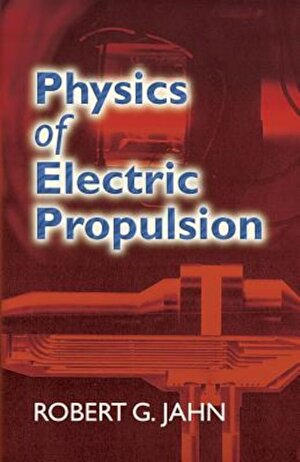 Physics of Electric Propulsion, Paperback