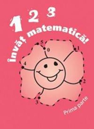 123 Invat matematica! , Partea I