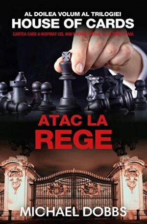 Atac la rege - vol.2 al trilogiei House of cards