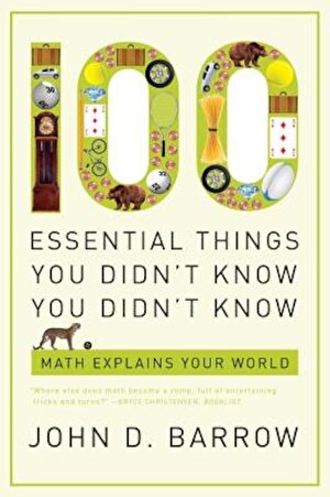 100 Essential Things You Didn't Know You Didn't Know: Math Explains Your World, Paperback