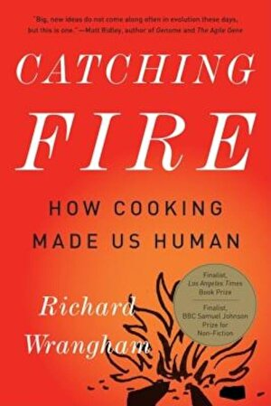 Catching Fire: How Cooking Made Us Human, Paperback
