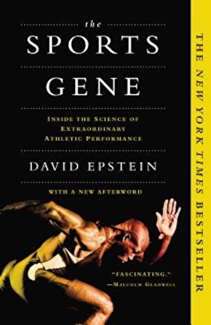 The Sports Gene: Inside the Science of Extraordinary Athletic Performance, Paperback