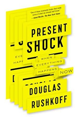 Present Shock: When Everything Happens Now, Paperback