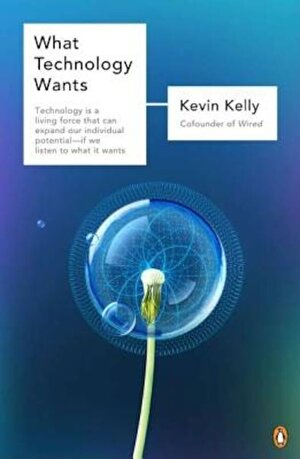 What Technology Wants, Paperback