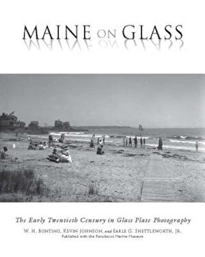 Maine on Glass: The Early Twentieth Century in Glass Plate Photography, Paperback