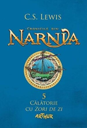 Cronicile din Narnia Vol 5. Calatorie cu zori de zi