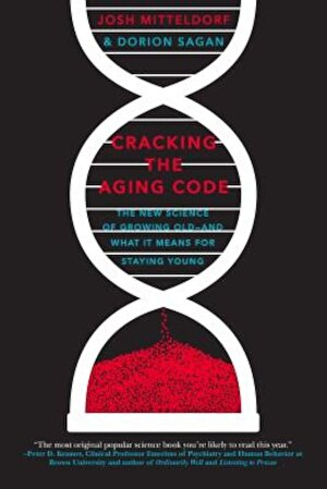 Cracking the Aging Code: The New Science of Growing Old - And What It Means for Staying Young, Paperback