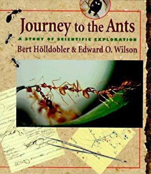 Journey to the Ants: A Story of Scientific Exploration, Paperback