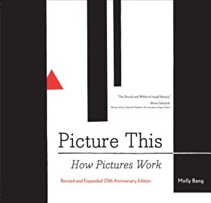 Picture This: How Pictures Work, Paperback