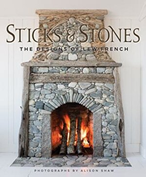 Sticks & Stones: The Designs of Lew French, Hardcover