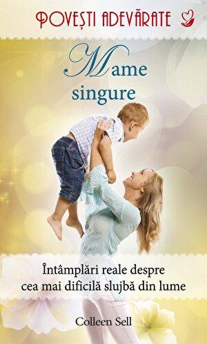 Mame singure. Povesti adevarate. Vol. 10 (eBook)