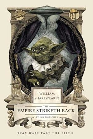 William Shakespeare's the Empire Striketh Back: Star Wars Part the Fifth, Hardcover