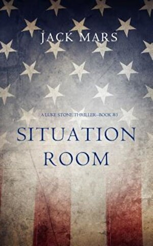 Situation Room (a Luke Stone Thriller-Book #3), Paperback