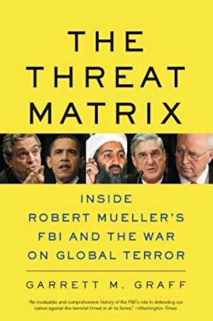 The Threat Matrix: Inside Robert Mueller's FBI and the War on Global Terror, Paperback