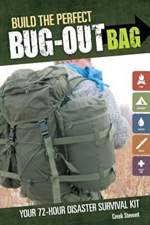 Build the Perfect Bug Out Bag: Your 72-Hour Disaster Survival Kit, Paperback