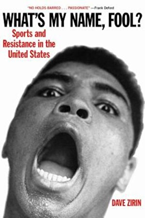 What's My Name, Fool?: Sports and Resistance in the United States, Paperback