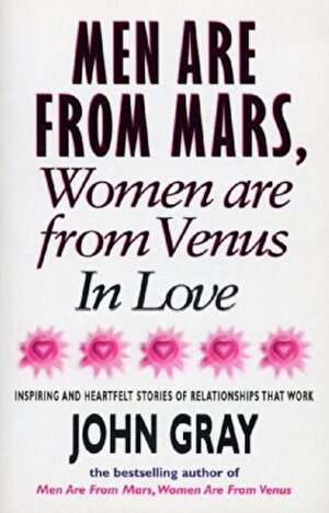 Men are form Mas, Women are from Venus. In Love