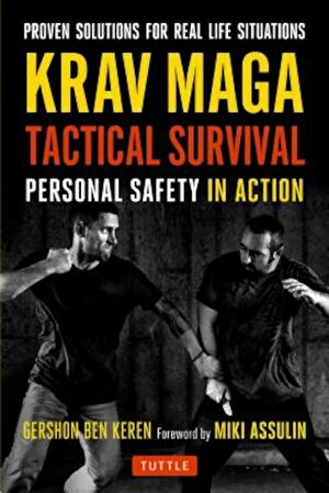Krav Maga Tactical Survival: Personal Safety in Action. Proven Solutions for Real Life Situations, Paperback