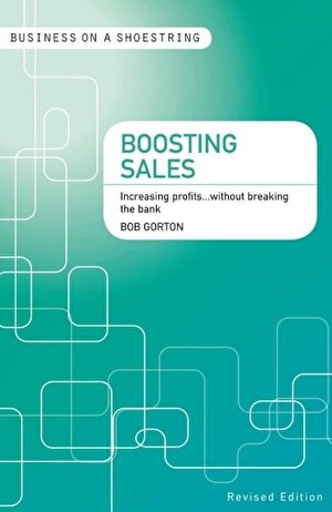Boosting Sales: Increasing Profits...without Breaking the Bank
