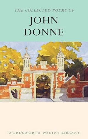 Collected Poems of John Donne (Wordsworth Poetry Library)