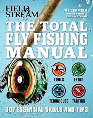 The Total Fly Fishing Manual: 307 Essential Skills and Tips, Paperback