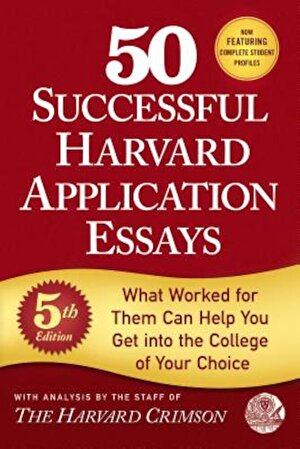 50 Successful Harvard Application Essays: What Worked for Them Can Help You Get Into the College of Your Choice, Paperback