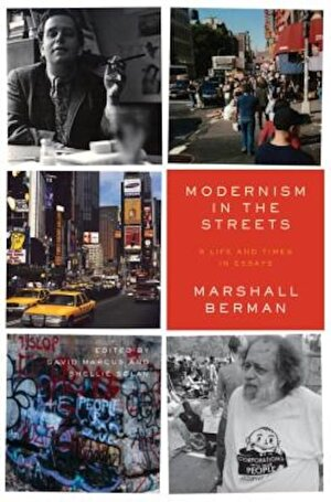 Modernism in the Streets: A Life and Times in Essays, Hardcover