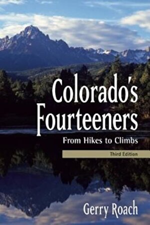 Colorado's Fourteeners: From Hikes to Climbs, Paperback