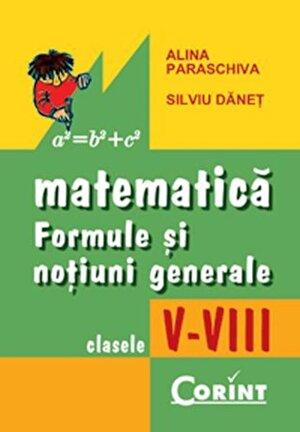 Matematica. Formule si notiuni generale pentru clasele V-VIII
