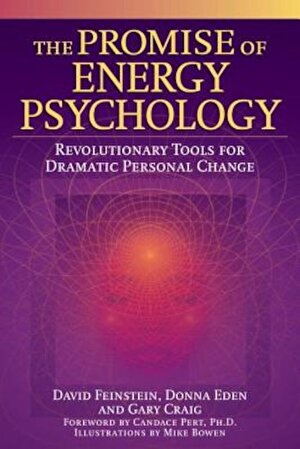 The Promise of Energy Psychology: Revolutionary Tools for Dramatic Personal Change, Paperback