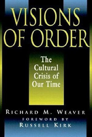 Visions of Order: The Cultural Crisis of Our Time, Paperback
