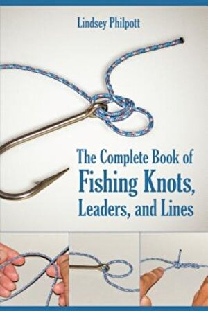 The Complete Book of Fishing Knots, Leaders, and Lines, Paperback