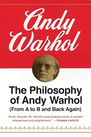 The Philosophy of Andy Warhol: From A to B and Back Again, Paperback