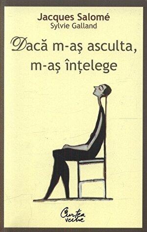 Daca m-as asculta, m-as intelege (Editia a III-a)