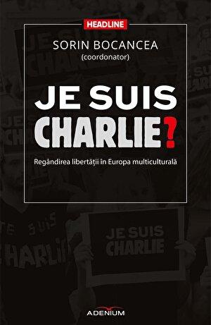 Je suis Charlie? Regandirea libertatii in Europa multiculturala (eBook)
