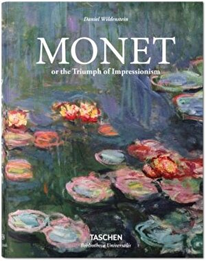 Monet or the Triumph of Impressionism, Hardcover