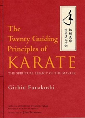 The Twenty Guiding Principles of Karate: The Spiritual Legacy of the Master, Hardcover