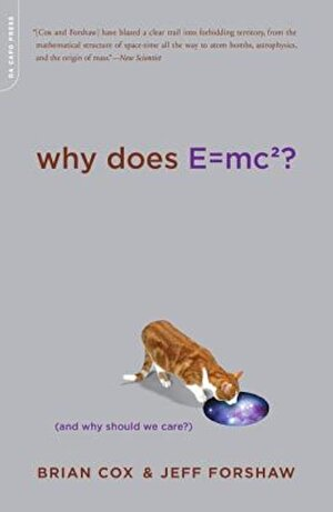 Why Does E=mc2?: And Why Should We Care?, Paperback